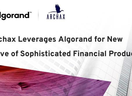 アルゴランドとArchax、洗練された金融商品の新しい波に向けてパートナー提携