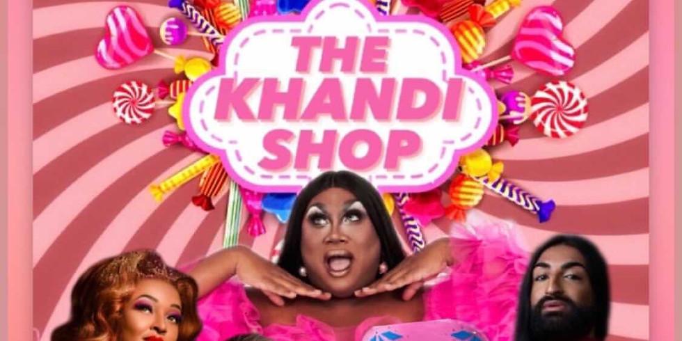 The Khandi Shop: Late Show