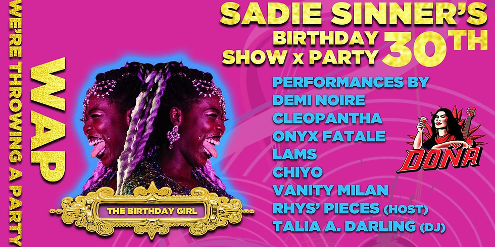 Sadie Sinner's 30th WAP Birthday