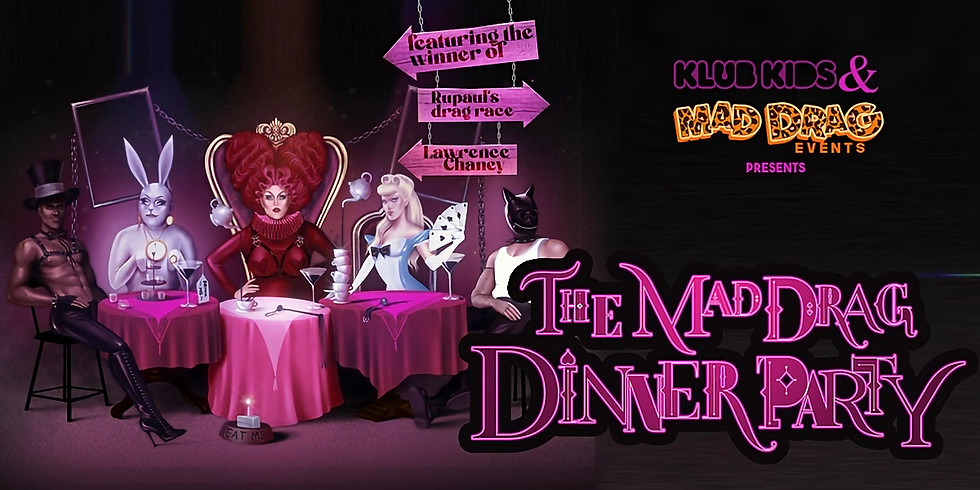 The Mad Drag Dinner Party