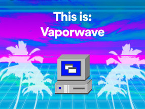 Vaporwave, Dadaism, and the New Age of Anxiety