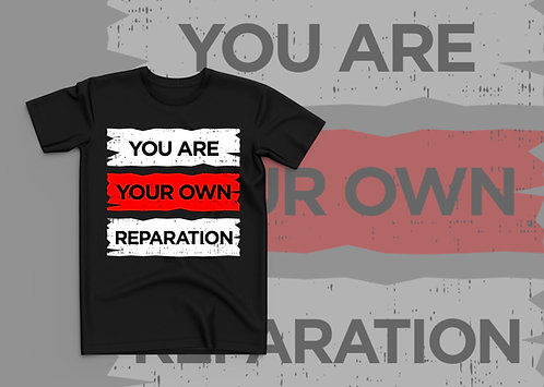 """""""You are your own reparation"""" T-shirt (Yellow or Red Highlighted text)"""