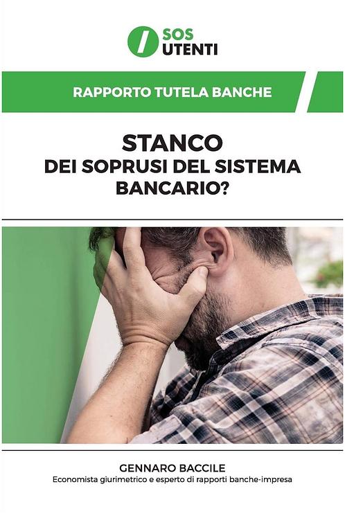Stanchi dei soprusi del sistema bancario?