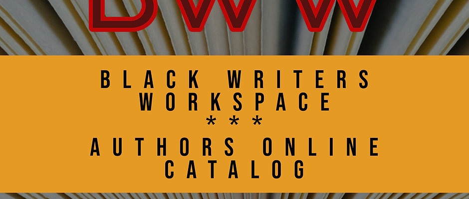 Black Writers Workspace Online Catalog - Six-Month Listing + Author Interview