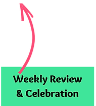Weekly Review & Celebration