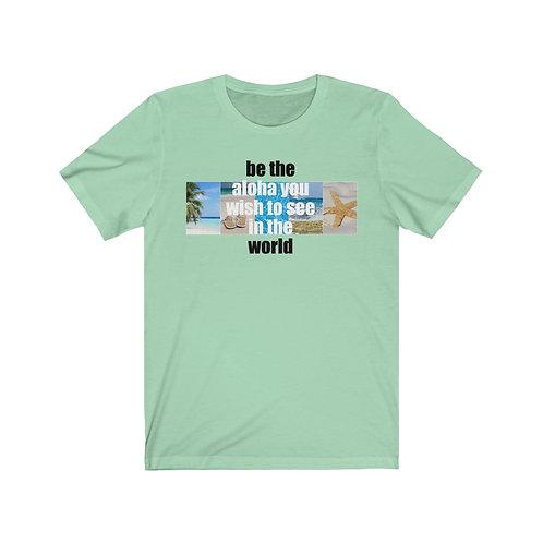 """Ocean Dojo Clothing """"Be The Aloha"""" - Unisex Jersey Short Sleeve Tee"""