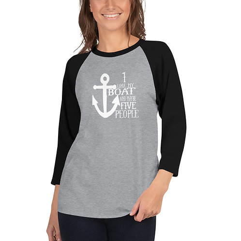 I Like My Boat 3/4 sleeve raglan shirt