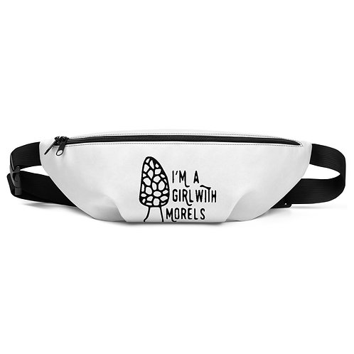 I'm a Girl With Morels Fanny Pack