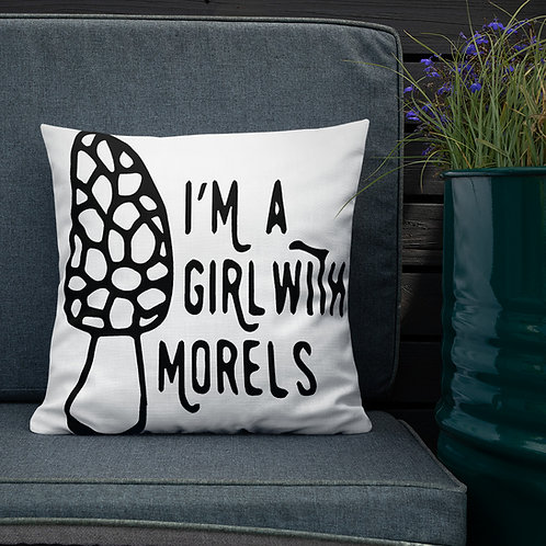 I'm a Girl With Morels Premium Pillow