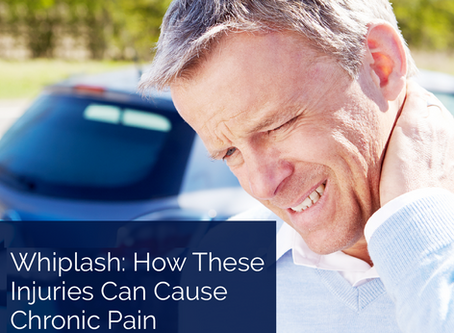 Whiplash: How These Injuries Can Cause Chronic Pain