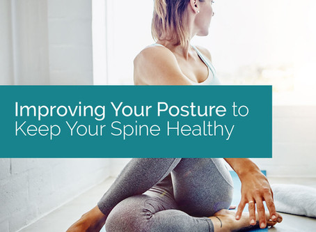 Improving Your Posture to Keep Your Spine Healthy