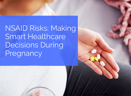 NSAID Risks: Making Smart Healthcare Decisions During Pregnancy
