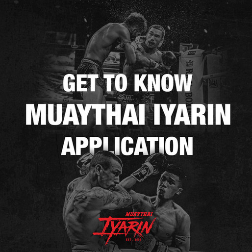 get to know Muaythai Iyarin application