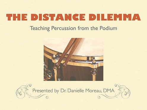 Distance Dilemma: Teaching Percussion from the Podium