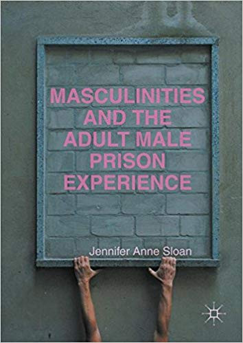 Masculinities and the Adult Male Prison Experience