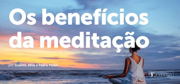 Quais os benefícios a saúde da meditação?