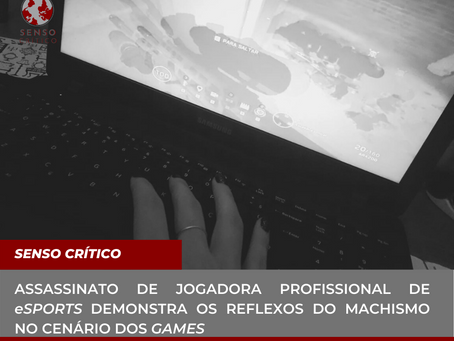 ASSASSINATO DE JOGADORA PROFISSIONAL DE E-SPORTS DEMONSTRA REFLEXOS DO MACHISMO NO CENÁRIO DOS GAMES