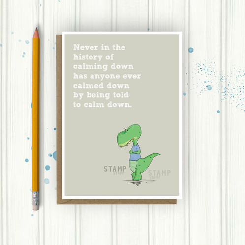 Never in the history of calming down dinosaur Birthday Card A6 – History of Birthday Cards