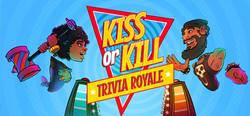 Kiss or Kill Trivia