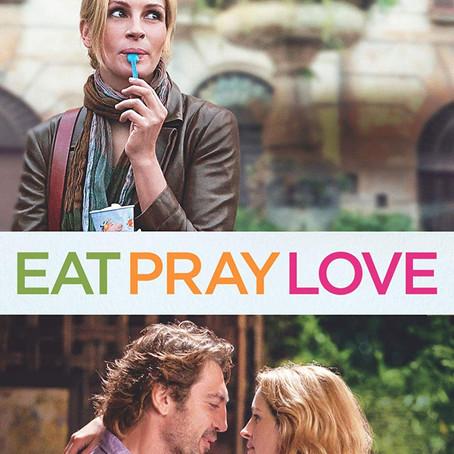 I ate, I prayed, and I loved