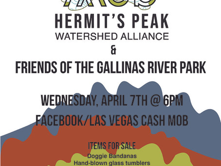 Save the Date! April 7th Cash Mob for Hermit's Peak Watershed Alliance and Friends of the GRP!!