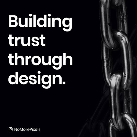 Build trust through design.