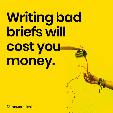 Writing bad briefs will cost you more money.