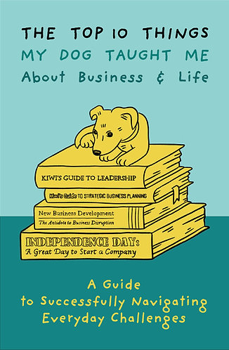 Paperback Edition - The Top 10 Things My Dog Taught Me About Business And Life