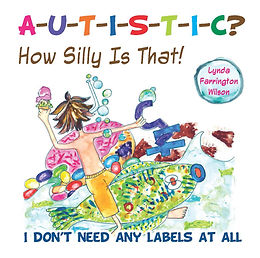 Autistic, How Silly is That?