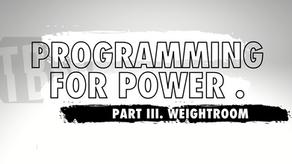 Programming For Power | Part III. Weightroom