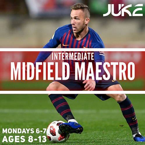 MONDAY Midfield Maestro Ages 8-13 (1 session)