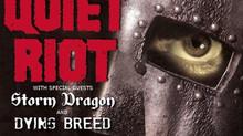 Storm Dragon with Quiet Riot! UPDATE!