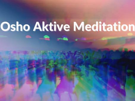 Osho's Words: Osho Aktive Meditation Erkärt -  Gesammelte Zitate