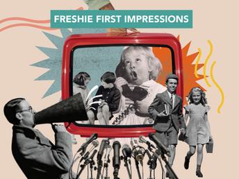 Freshie First Impressions