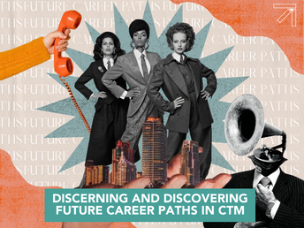 Discerning and Discovering Future Career Paths in CTM