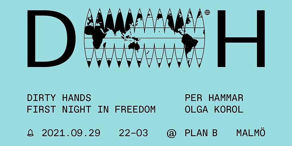 Dirty Hands - First Night In Freedom w/ Per Hammar & Olga Korol