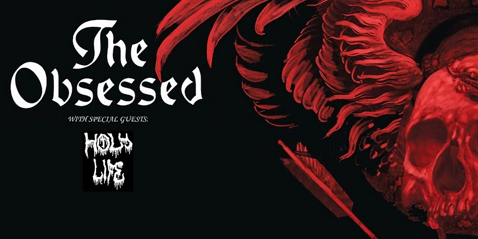 CONCERT: The Obsessed (US) + Holy Life