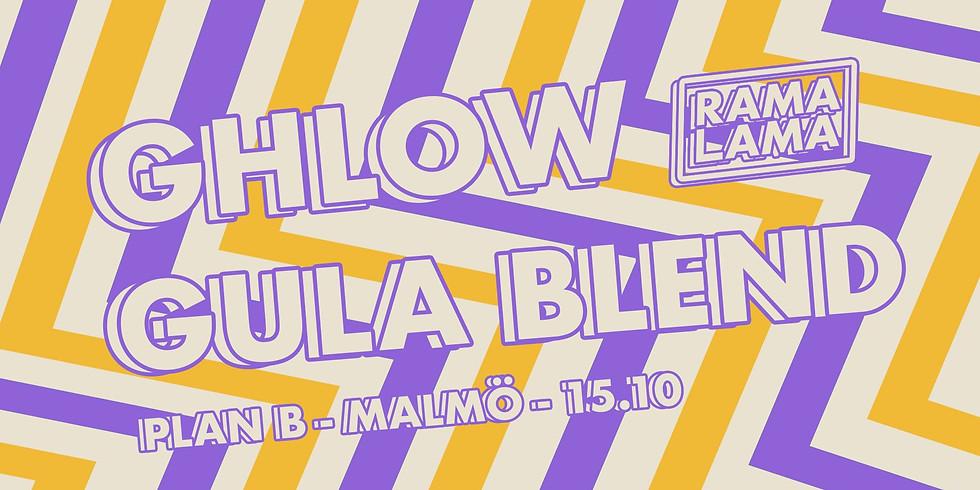 CONCERT: Rama Lama presenterar - Gula Blend + GHLOW