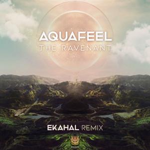 Aquafeel - The Revenant (Ekahal Remix)
