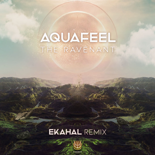 Aquafeel - The Ravenant (Ekahal Remix)
