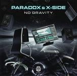 Paradox & X-Side - No Gravity