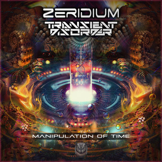 Zeridium & Transient Disorder - Manipulation of Time