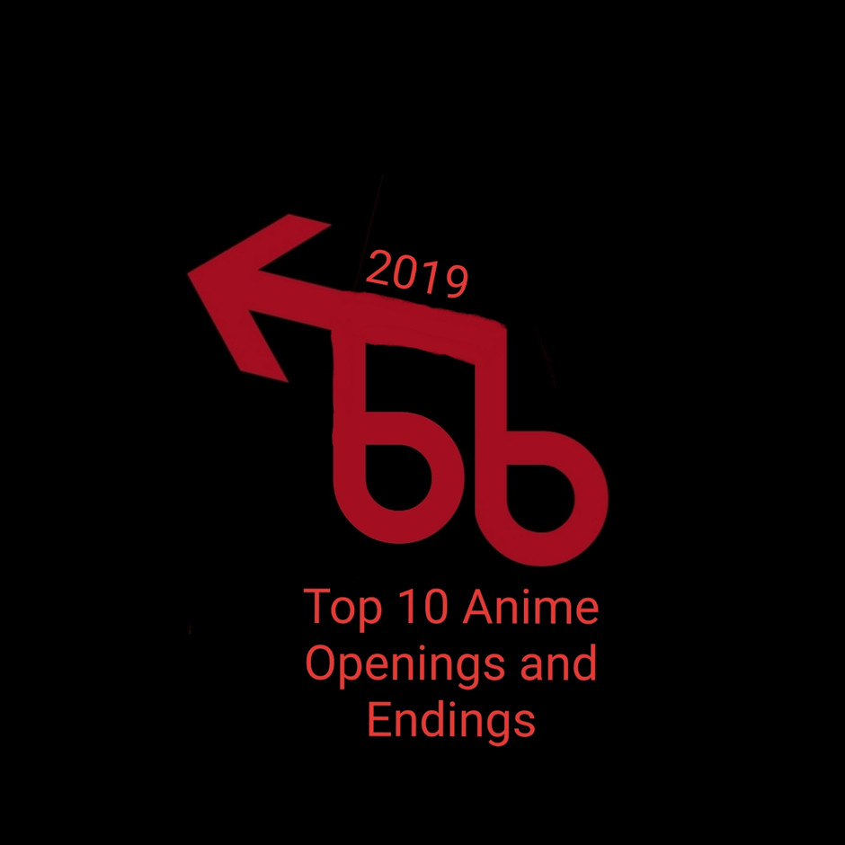 Top 10 Anime Openings and Endings of 2019