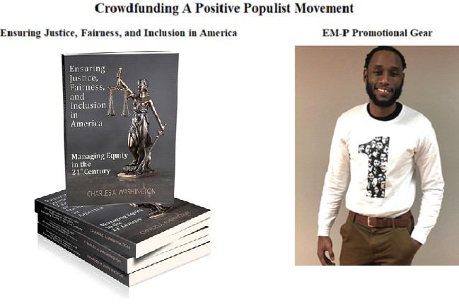 This image shows the book, Ensuring Justice, Fairness, and Inclusion in America, and the EM-P promotional gear . Mush of the proceeds from the sales of these items will go to crowdfund the movement to save liberal democracy in America and worldwide.