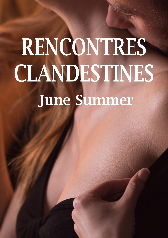 4) RENCONTRES CLANDESTINES