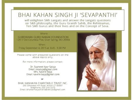 Bhai Kahan Singh ji 'Sevapanthi' at GNFA, Fri, Sept 4.