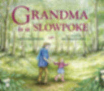 Grandma Is a Slowpoke book cover