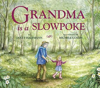 Grandma Is a Slowpoke book cover