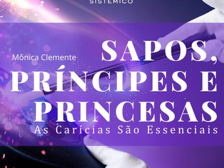 Sapos, Príncipes e Princesas:As Carícias São Essenciais