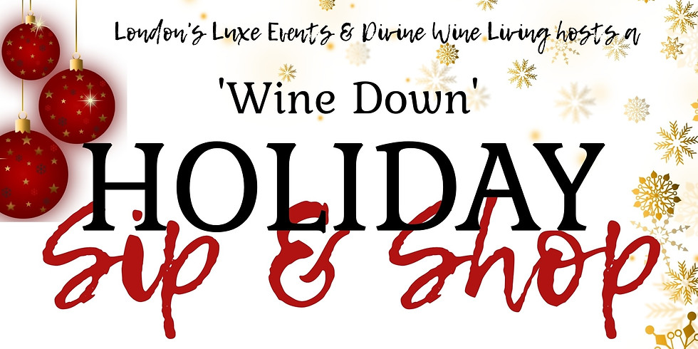 'Wine Down' Holiday Sip & Shop